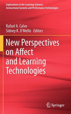 New Perspectives on Affect and Learning Technologies By Calvo, Rafael a (EDT)/ D'mello, Sidney K. (EDT)
